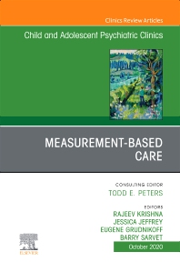 Cover image for Measurement-Based Care, An Issue of ChildAnd Adolescent Psychiatric Clinics of North America