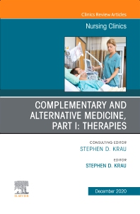 Cover image for Complementary and Alternative Medicine, Part I: Therapies, An Issue of Nursing Clinics