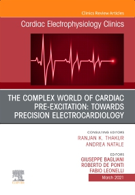Cover image for The Complex World of Cardiac Pre-Excitation: towards Precision Electrocardiology, An Issue of Cardiac Electrophysiology Clinics