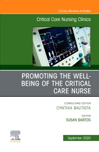 Cover image for Promoting the Well-being of the Critical Care Nurse, An Issue of Critical Care Nursing Clinics of North America
