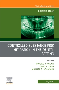 Cover image for Controlled Substance Risk Mitigation in the Dental Setting, An Issue of Dental Clinics of North America