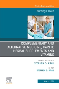 Cover image for Complementary and Alternative Medicine, Part II: Herbal Supplements and Vitamins, An Issue of Nursing Clinics