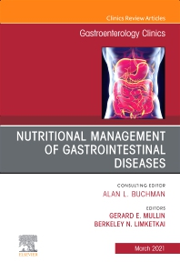 Cover image for Nutritional Management of Gastrointestinal Diseases, An Issue of Gastroenterology Clinics of North America