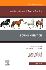 Cover image for Equine Nutrition, An Issue of Veterinary Clinics of North America: Equine Practice