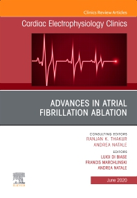 Cover image for Advances in Atrial Fibrillation Ablation, An Issue of Cardiac Electrophysiology Clinics