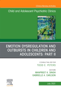Cover image for Emotion Dysregulation and Outbursts in Children and Adolescents: Part II, An Issue of ChildAnd Adolescent Psychiatric Clinics of North America