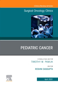 Cover image for Pediatric Cancer, An Issue of Surgical Oncology Clinics of North America