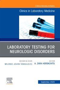 Laboratory Testing for Neurologic Disorders, An Issue of the Clinics in Laboratory Medicine - 1st Edition - ISBN: 9780323762687, 9780323762694