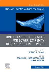 Cover image for Orthoplastic techniques for lower extremity reconstruction Part 1, An Issue of Clinics in Podiatric Medicine and Surgery