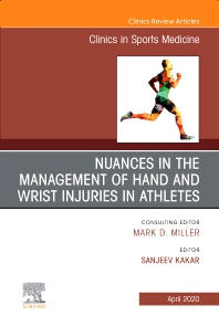 Cover image for Nuances in the Management of Hand and Wrist Injuries in Athletes, An Issue of Clinics in Sports Medicine