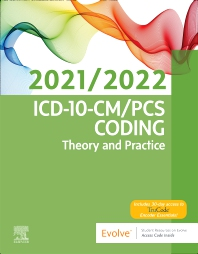 ICD-10-CM/PCS Coding: Theory and Practice, 2021/2022 Edition - 1st Edition - ISBN: 9780323764148