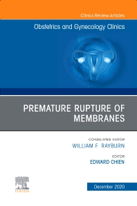 Cover image for Premature Rupture of Membranes, An Issue of Obstetrics and Gynecology Clinics