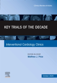 Cover image for Key Trials of the Decade, An Issue of Interventional Cardiology Clinics