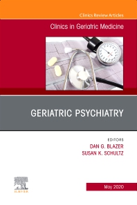 Cover image for Geriatric Psychiatry, An Issue of Clinics in Geriatric Medicine