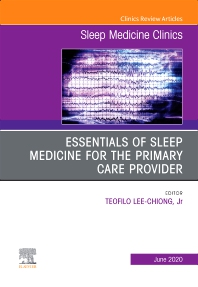 Cover image for Essentials of Sleep Medicine for the Primary Care Provider, An Issue of Sleep Medicine Clinics