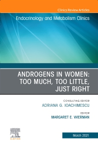 Cover image for Androgens in Women: Too Much, Too Little, Just Right, An Issue of Endocrinology and Metabolism Clinics of North America