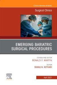Cover image for Emerging Bariatric Surgical Procedures, An Issue of Surgical Clinics