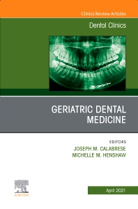 Cover image for Geriatric Dental Medicine, An Issue of Dental Clinics of North America