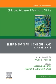 Cover image for Sleep Disorders in Children and Adolescents, An Issue of ChildAnd Adolescent Psychiatric Clinics of North America