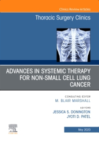 Cover image for Advances in Systemic Therapy for Non-Small Cell Lung Cancer, An Issue of Thoracic Surgery Clinics