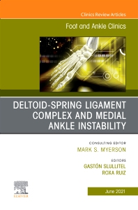 Cover image for Deltoid-Spring Ligament Complex and Medial Ankle Instability, An issue of Foot and Ankle Clinics of North America
