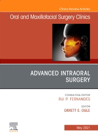 Cover image for Advanced Intraoral Surgery, An Issue of Oral and Maxillofacial Surgery Clinics of North America