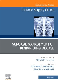 Cover image for Surgical Management of Benign Lung Disease, An Issue of Thoracic Surgery Clinics