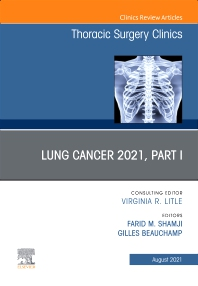 Cover image for Lung Cancer 2021, Part 1, An Issue of Thoracic Surgery Clinics
