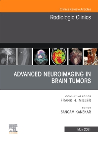 Cover image for Advanced Neuroimaging in Brain Tumors, An Issue of Radiologic Clinics of North America
