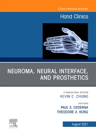 Cover image for Neuroma, Neural interface, and Prosthetics, An Issue of Hand Clinics