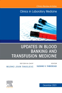 Cover image for Updates in Blood Banking and Transfusion Medicine, An Issue of the Clinics in Laboratory Medicine
