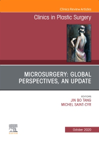 Cover image for Microsurgery: Global Perspectives, An Update, An Issue of Clinics in Plastic Surgery