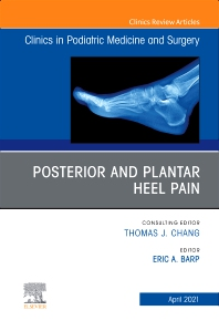 Cover image for Posterior and plantar heel pain, An Issue of Clinics in Podiatric Medicine and Surgery