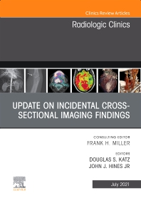 Cover image for Update on Incidental Cross-sectional Imaging Findings, An Issue of Radiologic Clinics of North America