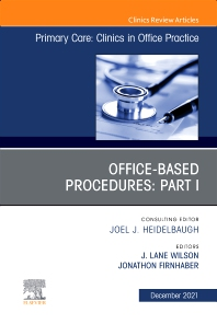 Cover image for Office-Based Procedures: Part I, An Issue of Primary Care: Clinics in Office Practice