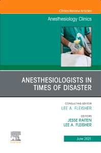 Cover image for Anesthesiologists in time of disaster, An Issue of Anesthesiology Clinics