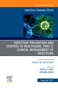 Cover image for Infection Prevention and Control in Healthcare, Part II: Clinical Management of Infections, An Issue of Infectious Disease Clinics of North America