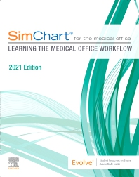 SimChart for the Medical Office: Learning the Medical Office Workflow - 2021 Edition - 1st Edition - ISBN: 9780323824316