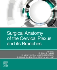 Surgical Anatomy of the Cervical Plexus and its Branches - 1st Edition - ISBN: 9780323831321
