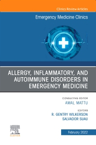 Cover image for Allergy, Inflammatory, and Autoimmune Disorders in Emergency Medicine, An Issue of Emergency Medicine Clinics of North America
