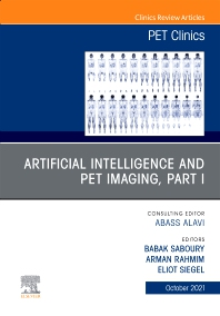 Cover image for Artificial Intelligence and PET Imaging, Part 1, An Issue of PET Clinics