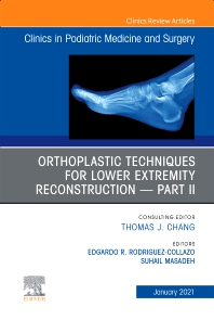 Cover image for Orthoplastic techniques for lower extremity reconstruction – Part II, An Issue of Clinics in Podiatric Medicine and Surgery