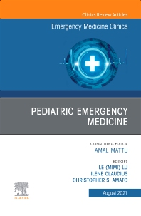 Cover image for Pediatric Emergency Medicine, An Issue of Emergency Medicine Clinics of North America