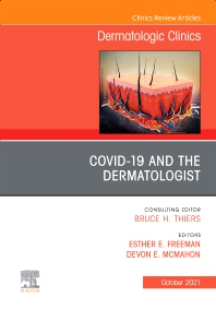 COVID-19 and the Dermatologist, An Issue of Dermatologic Clinics - 1st Edition - ISBN: 9780323836005