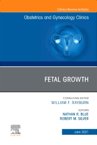 Fetal Growth, An Issue of Obstetrics and Gynecology Clinics - 1st Edition - ISBN: 9780323849739