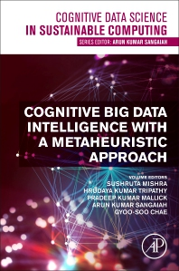 Cognitive Big Data Intelligence with a Metaheuristic Approach - 1st Edition - ISBN: 9780323851176