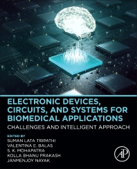 Electronic Devices, Circuits, and Systems for Biomedical Applications - 1st Edition - ISBN: 9780323851725