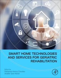 Cover image for Smart Home Technologies and Services for Geriatric Rehabilitation