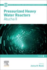 Pressurized Heavy Water Reactors, Volume 8