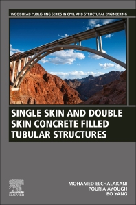 Single Skin and Double Skin Concrete Filled Tubular Members - 1st Edition - ISBN: 9780323855969